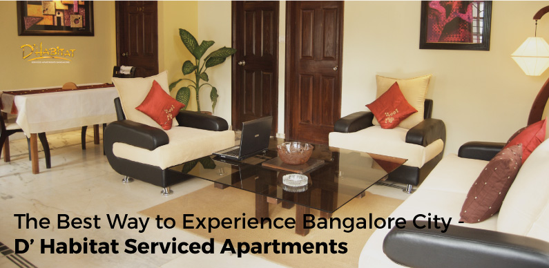 The Best Way to Experience Bangalore City - D Habitat Service Apartments